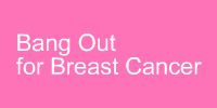 Bang it Out for Breast Cancer